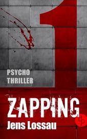 ZAPPING 1: Der erste Teil: DAVOR