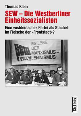 SEW     Die Westberliner Einheitssozialisten PDF