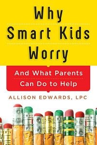 Why Smart Kids Worry Book