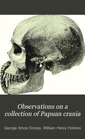 Observations on a Collection of Papuan Crania: Volume 2