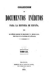 Colección de documentos inéditos para la historia de España: Volumen 52