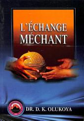 L'Echange Mechant
