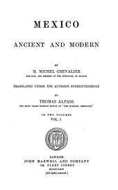 Mexico Ancient and Modern: Volume 1