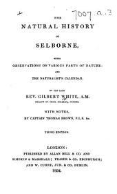 The Natural History of Selborne ... With Notes, by Captain Thomas Brown ... Third Edition. [With Plates.] MS. Notes
