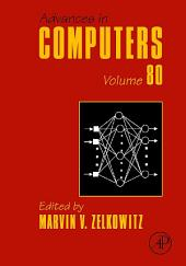 Advances in Computers: Volume 80