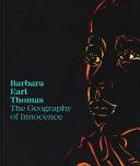 Barbara Earl Thomas: The Geography of Innocence