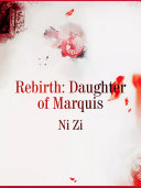 Rebirth: Daughter of Marquis