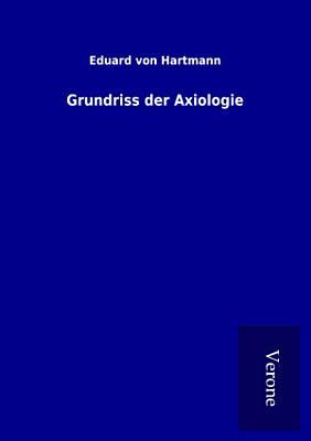 Grundriss der Axiologie PDF