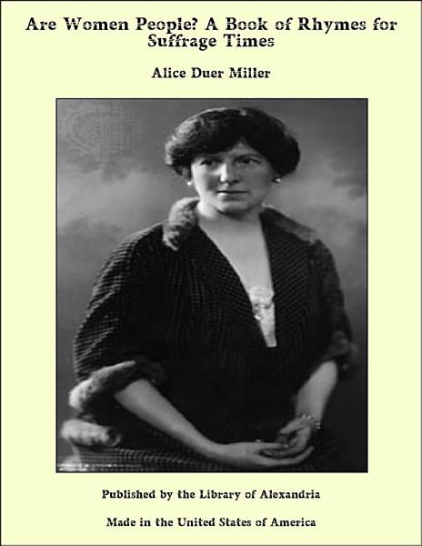 Download Are Women People  A Book of Rhymes for Suffrage Times Book