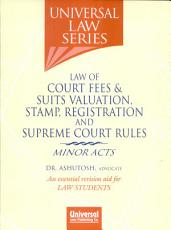 Law of Court Fees   Suits Valuation  Stamp  Registration and Supreme Court Rules PDF