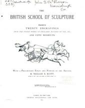 The British School of Sculpture: Illustrated by Twenty Engravings from the Finest Works of Deceased Masters of the Art, and Fifty Woodcuts. With a Preliminary Essay and Notices of the Artists