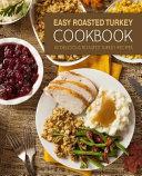 Easy Roasted Turkey Cookbook