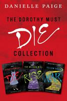 Dorothy Must Die Collection  Books 1 3 PDF