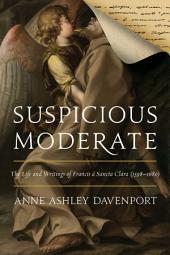 Suspicious Moderate: The Life and Writings of Francis à Sancta Clara (1598–1680)