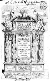 Benedicti Iustiniani ... In omnes B. Pauli Apost. Epistolas explanationum: tomus I [-II], Volume 2
