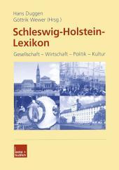 Schleswig-Holstein-Lexikon: Gesellschaft — Wirtschaft — Politik — Kultur