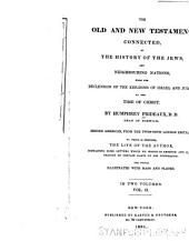 The Old and New Testament Connected, in the History of the Jews and Neighbouring Nations: From the Declension of the Kingdoms of Israel and Judah, to the Time of Christ, Volume 2
