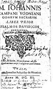 M. IOHANNIS CAMPANI VODNIANI ODARVM SACRARVM LIBER PRIOR PSALMOS DAVIDICOS CONTINENS