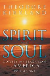 Spirit and Soul: Odyssey of a Black Man in America