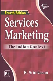 SERVICES MARKETING: THE INDIAN CONTEXT, Edition 4