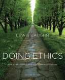 Doing Ethics Moral Reasoning And Contemporary Issues