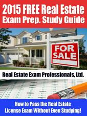 2016 Free Real Estate Exam Prep.: Study Guide How to Pass the Real Estate License Exam Without Even Studying