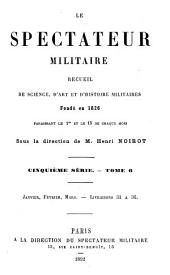 Le Spectateur militaire: Recueil de science, d'art et d'histoire militaires