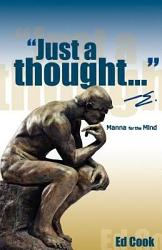 Just A Thought E Manna For The Mind Book PDF