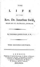 The life of the Rev. Dr. Jonathan Swift ...