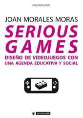 Serious games: Diseño de videojuegos con una agenda educativa y social