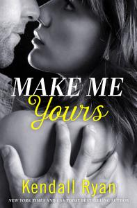 Make Me Yours  Unravel Me Series  Book 2  Book