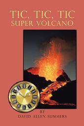 Tic, Tic, Tic—Super Volcano