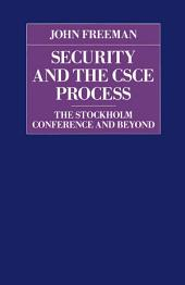 Security and the CSCE Process: The Stockholm Conference and Beyond