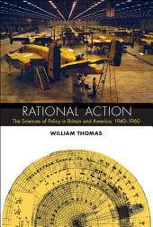 Rational Action: The Sciences of Policy in Britain and America, 1940-1960