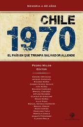 Chile 1970: El país en que triunfa Salvador Allende