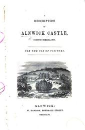 Description of Alnwick Castle ... A new edition