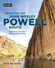 Paddling the John Wesley Powell Route PDF