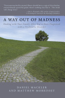 A Way Out of Madness