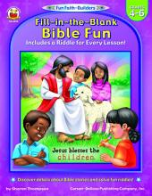 Fill-in-the-Blank Bible Fun, Grades 4 - 6: Includes a Riddle for Every Lesson!
