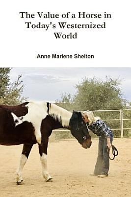 The Value of a Horse in Today s Westernized World PDF