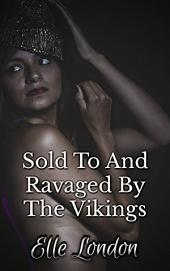 Sold To And Ravaged By The Vikings