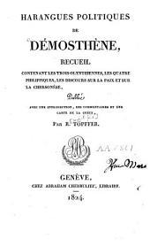 Harangues politiques de Démosthène: recueil contenant les trois Olynthiennes, les quatre Philippiques, les discours sur la paix et sur la Chersonèse