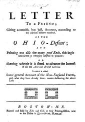 A Letter to a Friend; giving a concise, but just, account, according to the advices hitherto received, of the Ohio-Defeat ... To which is added, some general account of the New-England forces, etc. [Signed: T. W., i.e. Charles Chauncy.]