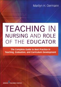 Teaching in Nursing and Role of the Educator Book