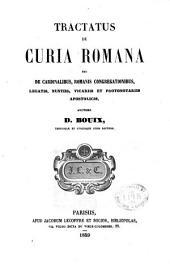 Tractatus de curia Romana: seu de cardinalibus, romanis congregationibus, legatis, nuntiis, vicariis et protonotariis apostolicis