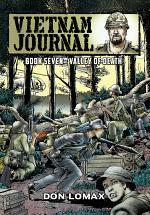 Vietnam Journal: Vol. 7 - Valley of Death