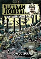 Vietnam Journal: Vol. 7 - Valley of Death: Volume 7