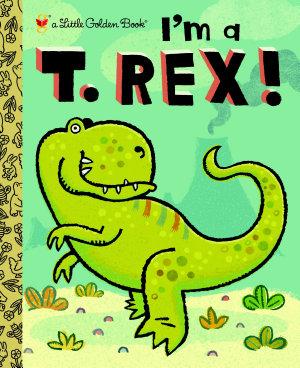 I m a T  Rex