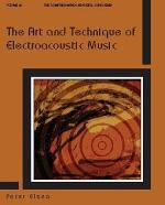 The Art and Technique of Electroacoustic Music