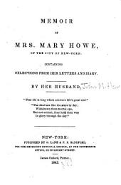 Memoir of Mrs. Mary Howe ...: Containing Selections from Her Letters and Diary